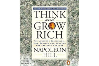 Think and Grow Rich: The Landmark Bestseller--Now Revised and Updated for the 21st Century (Think and Grow Rich) [Audio]