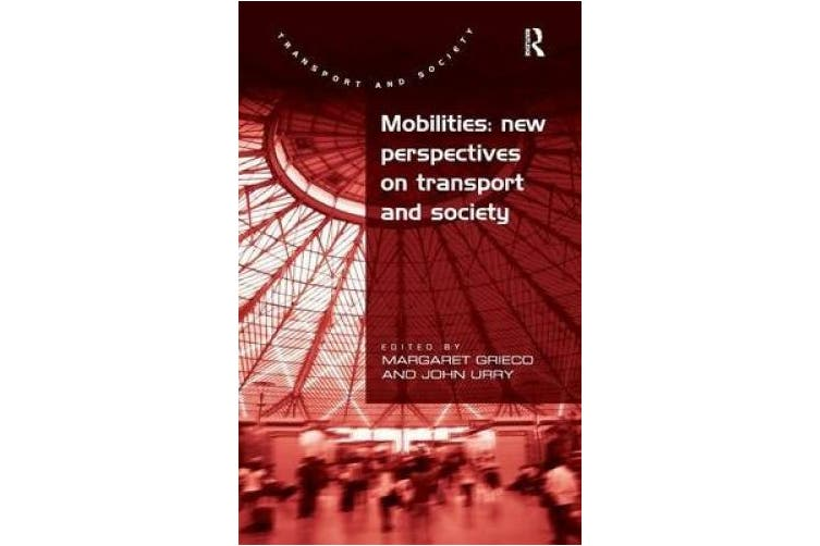 Mobilities: New Perspectives on Transport and Society (Transport and Society)