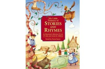 My Little Treasury of Stories & Rhymes: an Illustrated Collection of Over 175 Tales and Verses for Children