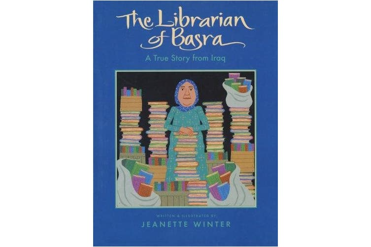 The Librarian of Basra: A True Story from Iraq