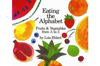 Eating the Alphabet: Fruits & Vegetables from A to Z