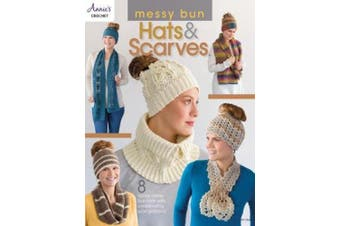 Messy Bun Hats & Scarves: 8 Trendy Messy Bun Hats with Coordinating Scarf Patterns!