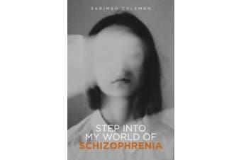 Step Into My World of Schizophrenia