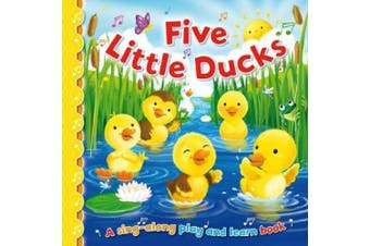 Five Little Ducks (Sing-Along Play and Learn) [Board book]