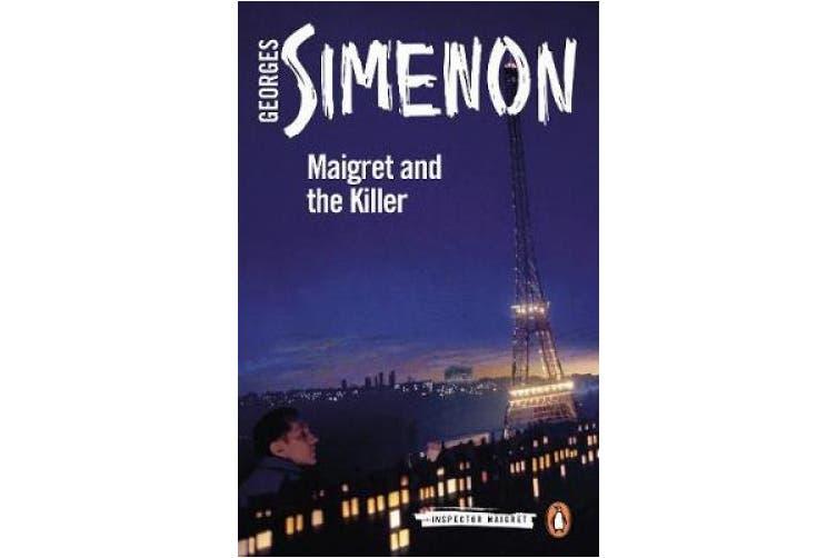 Maigret and the Killer: Inspector Maigret #70 (Inspector Maigret)