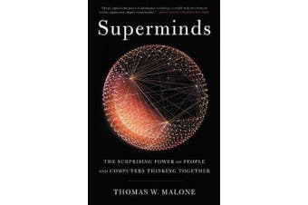 Superminds: The Surprising Power of People and Computers Thinking Together