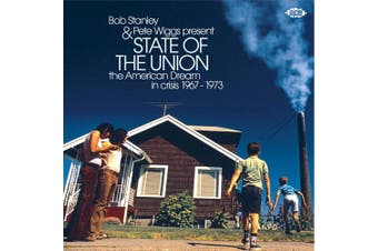 Bob Stanley & Pete Wiggs Present State Of The Union: American Dream InCrisis 1967-1973 / Various