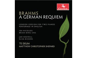 Brahms: A German Requiem: London Version for Two Pianos Performed in English