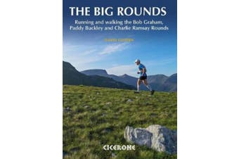 The Big Rounds: Running and walking the Bob Graham, Paddy Buckley and Charlie Ramsay Rounds