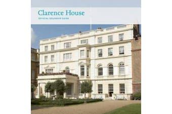 Clarence House: Official Souvenir Guide