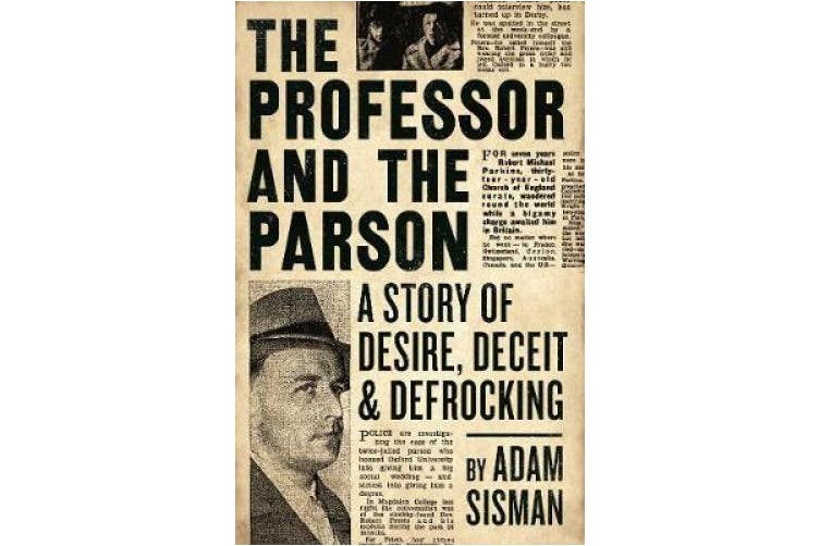 The Professor and the Parson: A Story of Desire, Deceit and Defrocking