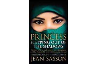 Princess: Stepping Out Of The Shadows (Princess Series)