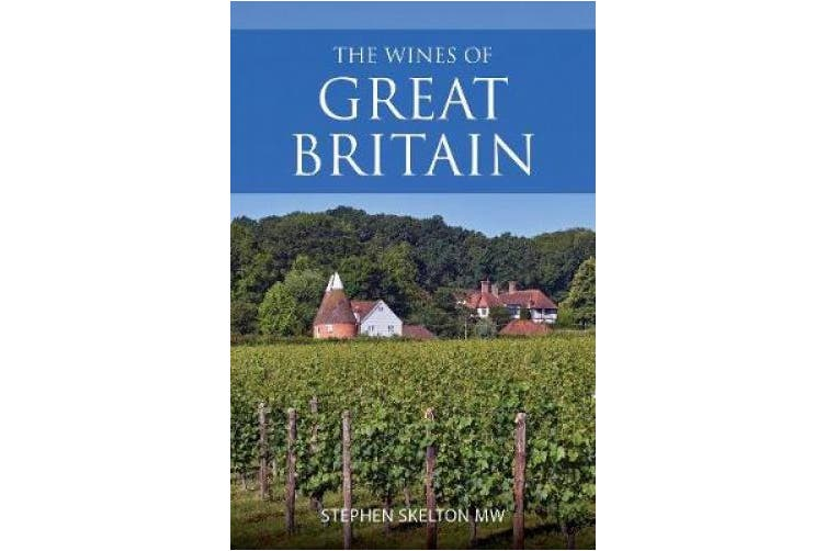 The wines of Great Britain (The Infinite Ideas Classic Wine Library)