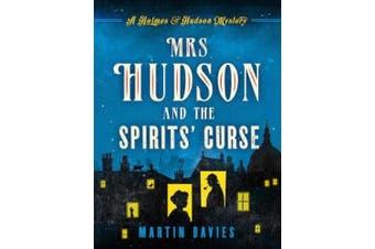 Mrs Hudson and the Spirits' Curse (A Holmes & Hudson Mystery)