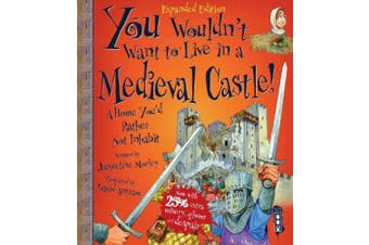 You Wouldn't Want To Be In A Medieval Castle! (You Wouldn't Want To Be)