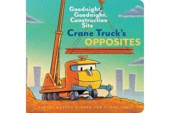 Crane Truck's Opposites [Board book]
