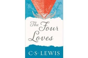 The Four Loves (C. S. Lewis Signature Classic) (C. S. Lewis Signature Classic)