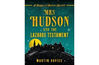 Mrs Hudson and the Lazarus Testament (A Holmes & Hudson Mystery)