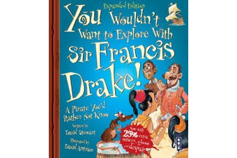 You Wouldn't Want To Sail with Francis Drake! (You Wouldn't Want To Be)