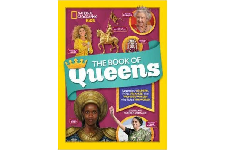 The Book of Queens: Legendary leaders, fierce females, and more wonder women who ruled the world