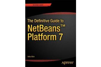 The Definitive Guide to NetBeans (TM) Platform 7