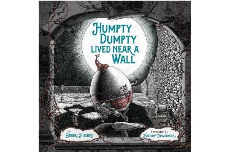 Humpty Dumpty Lived Near a Wall