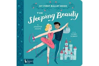 The Sleeping Beauty: My First Ballet Book (BabyLit Primers) [Board book]