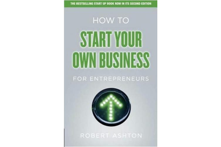 How to Start Your Own Business for Entrepreneurs: How to Start Your Own Business for Entrepreneurs