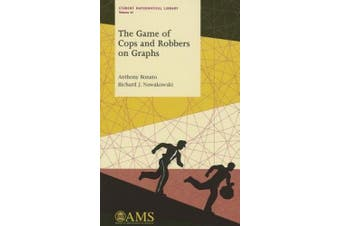The Game of Cops and Robbers on Graphs (Student Mathematical Library)