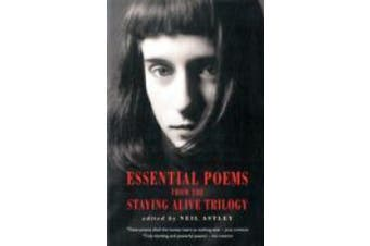Essential Poems from the Stayling Alive Trilogy