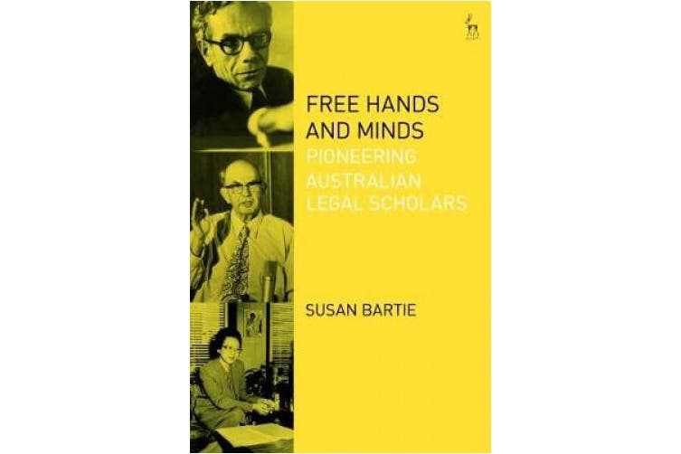 Free Hands and Minds: Pioneering Australian Legal Scholars