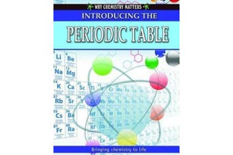 Introducing the Periodic Table (Why Chemistry Matters)