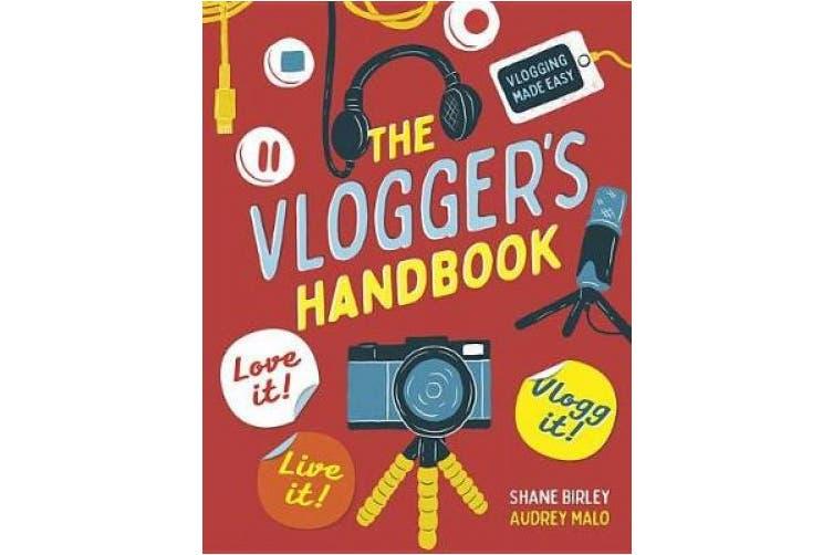 The Vlogger's Handbook: Love It! Live It! Vlog It!