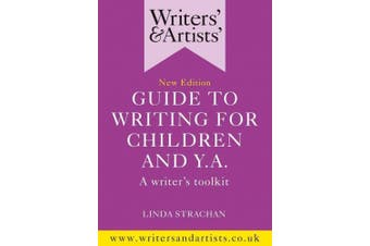 Writers' & Artists' Guide to Writing for Children and YA (Writers' and Artists')