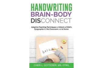 Handwriting Brain Body Disconnect: Adaptive Teaching Techniques to Unl
