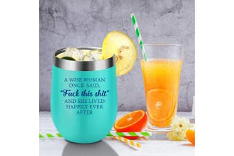 (Mint) - A Wise Woman Once Said Explicit And She Lived Happily Ever After - Funny Birthday, Divorce, Retirement Wine Gifts for Women, Best Friends, BFF, Her, Mom, Wife, Coworker - Coolife 350ml Wine Tumbler