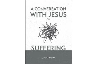 A Conversation With Jesus... on Suffering (A Conversation With Jesus)