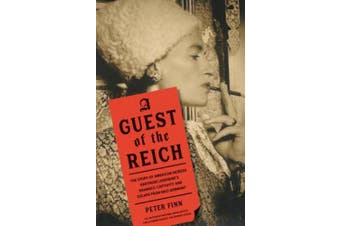 A Guest of the Reich: The Story of American Heiress Gertrude Legendre and her Dramatic Captivity and Daring Escape from Nazi Germany