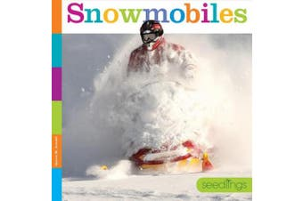 Snowmobiles (Seedlings: On the Go)
