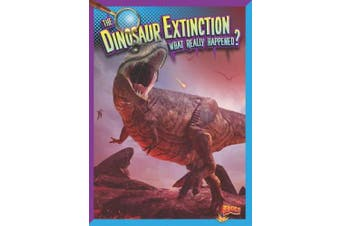 The Dinosaur Extinction: What Really Happened?