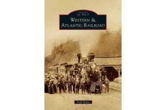 Western & Atlantic Railroad (Images of Rail)