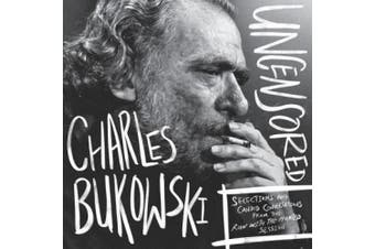 Charles Bukowski Uncensored Vinyl Edition: Selections and Candid Conversations from the Run With The Hunted Session [Audio]