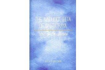The Avadhoot Gita of Dattatraya Song of the Unborn