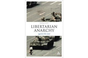 Libertarian Anarchy: Against the State (Think Now)