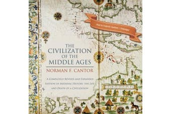 The Civilization of the Middle Ages: A Completely Revised and Expanded Edition of Medieval History, the Life and Death of a Civilization [Audio]