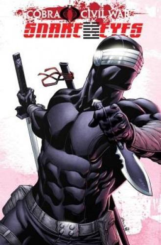 G.I. Joe: Volume 2: Snake Eyes - Cobra Civil War