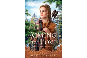 Aiming for Love (Brides of Hope Mountain)