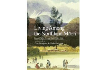 Living Among the Northland Maori: Diary of Father Antoine Garin, 1844-1846