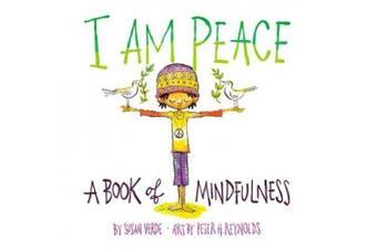 I Am Peace: A Book of Mindfulness [Board book]