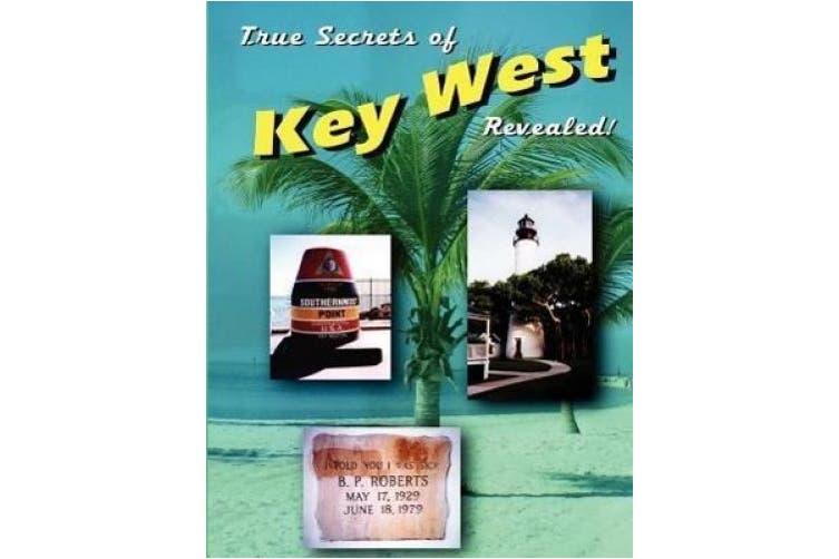 True Secrets of Key West Revealed!